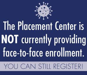 Placement Center Closed